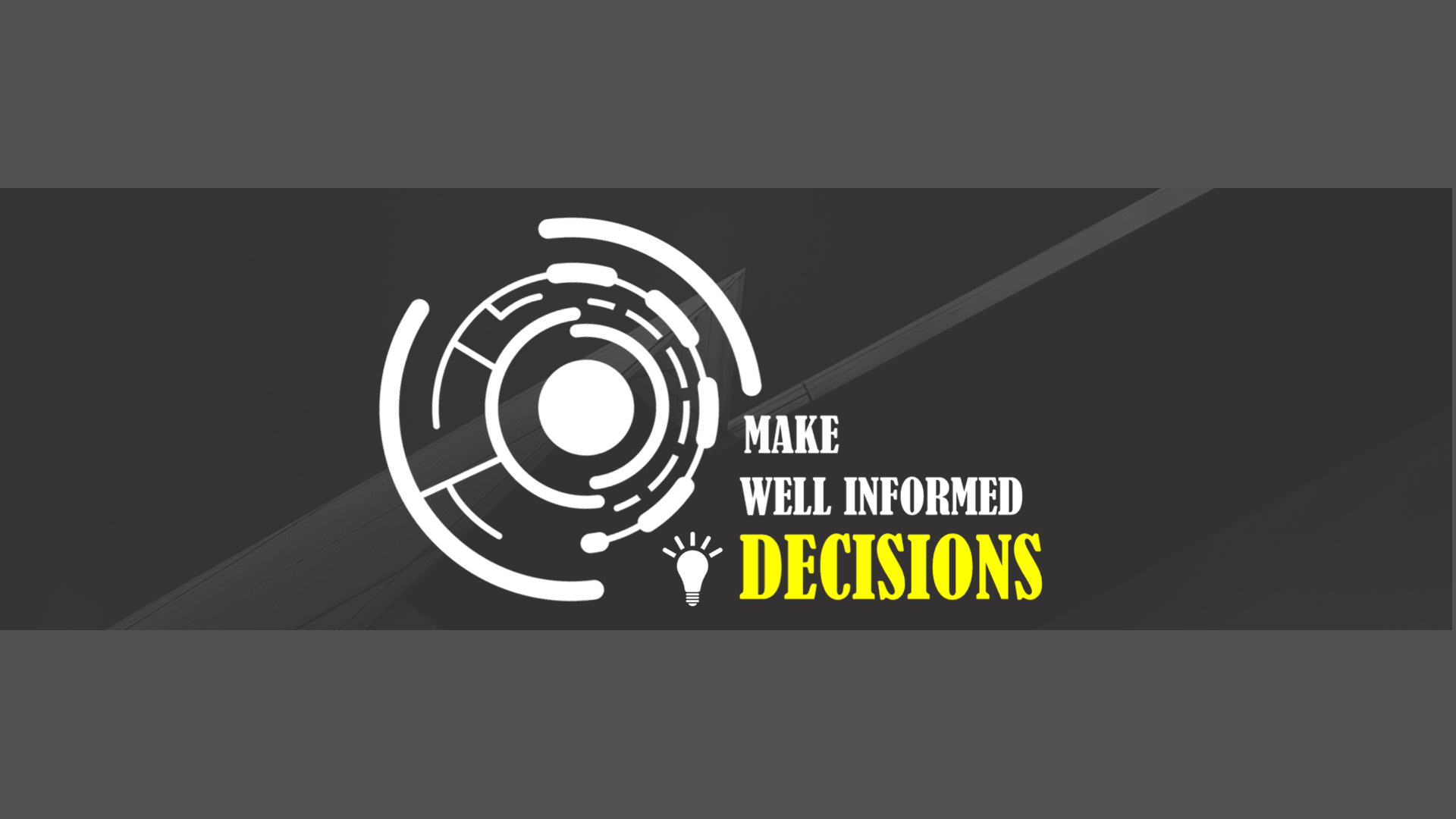 Make well informed decisions